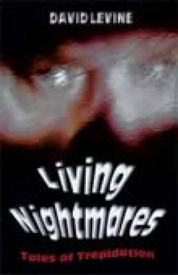Living Nightmares: Tales of Trepidation (Paperback)