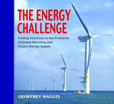 The Energy Challenge: Finding Solutions to the Problems of Global Warming and Future Energy Supply (Hardback)