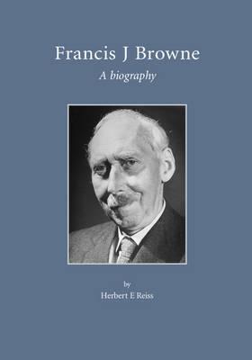 Francis J. Browne: A Biography (Paperback)