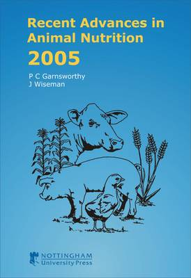Recent Advances in Animal Nutrition 2005 - Recent Advances in Animal Nutrition (Hardback)