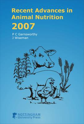 Recent Advances in Animal Nutrition 2007 - Recent Advances in Animal Nutrition (Hardback)