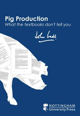 Pig Production: What the Textbooks Don't Tell You (Paperback)