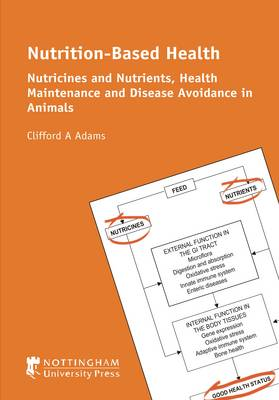 Nutrition-Based Health: Nutricines and Nutrients, Health Maintenance and Disease Avoidance in Animals (Paperback)