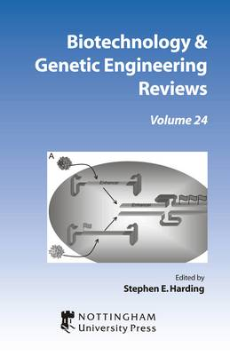Biotechnology and Genetic Engineering Reviews: v. 24 (Hardback)