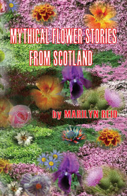 Mythical Flower Stories: From Scotland (Paperback)