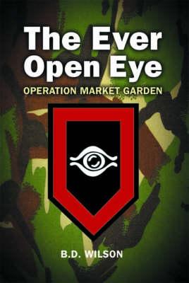 The Ever Open Eye: Operation Market Garden (Paperback)