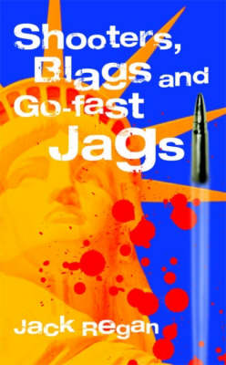 Shooters, Blags and Go-fast Jags (Paperback)