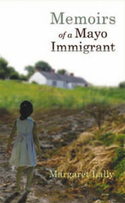 Memoirs of a Mayo Immigrant (Paperback)