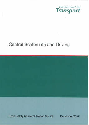 Central Scotomata and Driving - Road Safety Research Report S. No. 79 (Paperback)