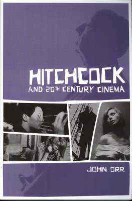 Hitchcock and Twentieth-Century Cinema (Hardback)