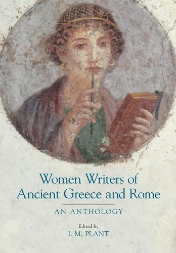 Women Writers of Ancient Greece and Rome: An Anthology (Paperback)