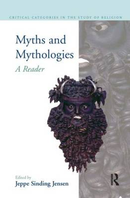 Myths and Mythologies: A Reader - Critical Categories in the Study of Religion (Hardback)