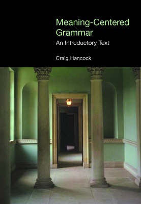 Meaning-centered Grammar: An Introductory Text (Paperback)