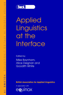 Applied Linguistics at the Interface - British Studies in Applied Linguistics v. 19 (Paperback)