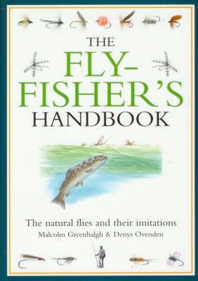 The Flyfisher's Handbook: The Natural Foods of Trout and Grayling and Their Artificial Imitations (Hardback)