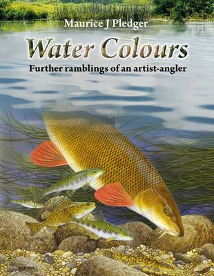Water Colours: Further Ramblings of an Artist-Angler (Paperback)
