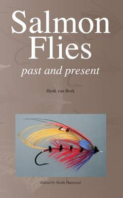 Salmon Flies: Past and Present. (Paperback)