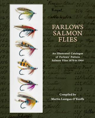 Farlows Salmon Flies: An Illustrated Catalogue of Farlows' Pattern Salmon Flies 1870-1964 (Hardback)