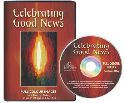 Celebrating Good News: 56 Full Colour Images from Turvey Abbey (CD-ROM)