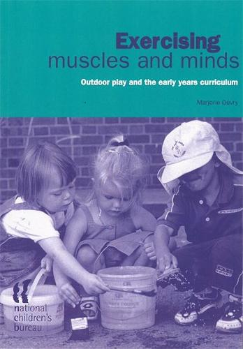 Exercising Muscles and Minds: Outdoor Play and the Early Years Curriculum (Paperback)