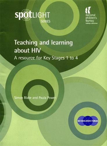 Teaching and Learning About HIV: A Resource for Key Stages 1 to 4 (Spiral bound)