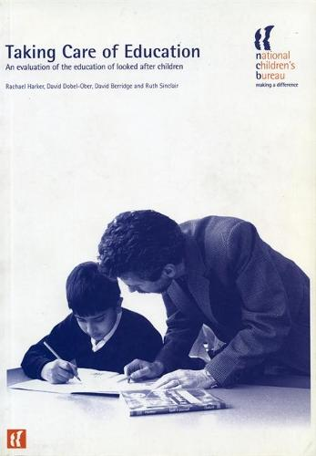 Taking Care of Education: An Evaluation of the Education of Looked After Children (Paperback)