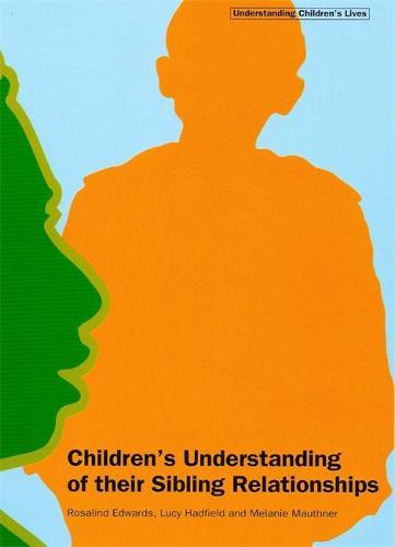 Children's Understanding of their Sibling Relationships (Paperback)