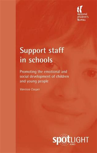 Support Staff in Schools: Promoting the emotional and social development of children and young people (Paperback)