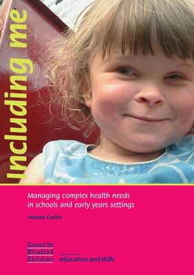 Including Me: Managing Complex Health Needs in Schools and Early Years Settings (Paperback)