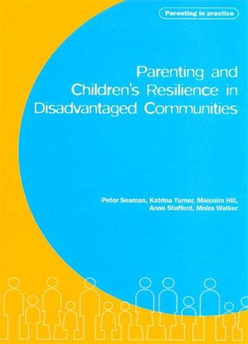 Parenting and Children's Resilience in Disadvantaged Communities (Paperback)