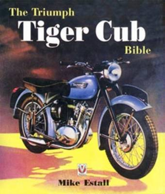 The Triumph Tiger Cub Bible (Hardback)