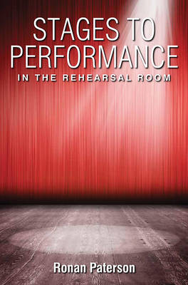 Stages to Performance: In the Rehearsal Room (Paperback)