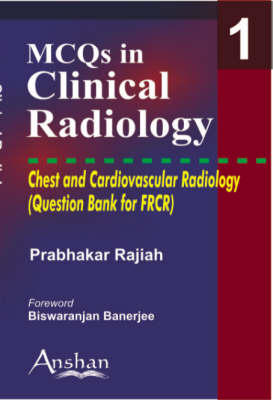 MCQs in Clinical Radiology: Chest and Cardiovascular Radiology - MCQs in Clinical Radiology 1 (Paperback)