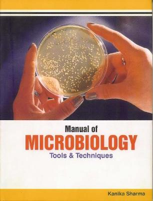 Manual of Microbiology: Tools and Techniques (Paperback)