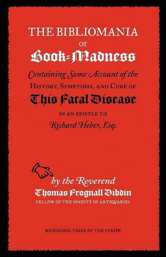 The Bibliomania or Book-madness (Paperback)