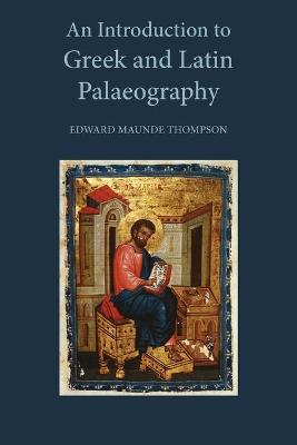 An Introduction to Greek and Latin Palaeography (Paperback)