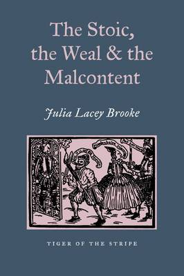 The Stoic, The Weal & The Malcontent: Malcontentedness of the Elizabethan & Jacobean Stage (Hardback)