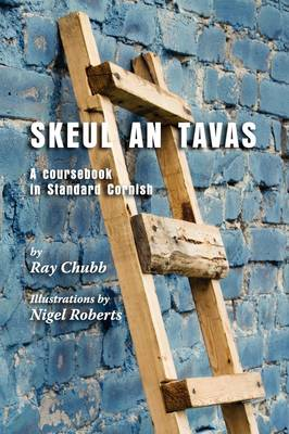 Skeul an Tavas: A Coursebook in Standard Cornish (Paperback)