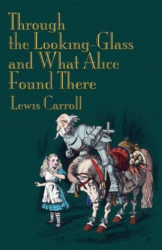 Through the Looking-Glass and What Alice Found There (Paperback)