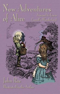 New Adventures of Alice: A Sequel to Lewis Carroll's Wonderland (Paperback)