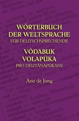 Worterbuch Der Weltsprache Fur Deutschsprechende: Vodabuk Volapuka Pro Deutanapukans (Hardback)