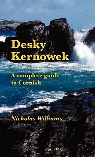 Desky Kernowek: A Complete Guide to Cornish (Hardback)