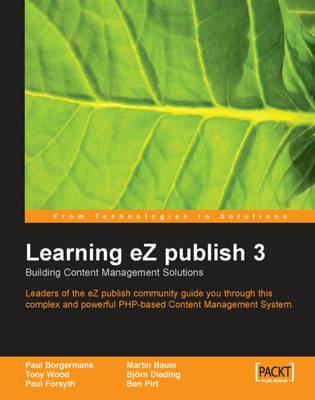 Learning eZ publish 3 : Building content management solutions (Paperback)