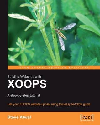 Building Websites with XOOPS : A step-by-step tutorial (Paperback)