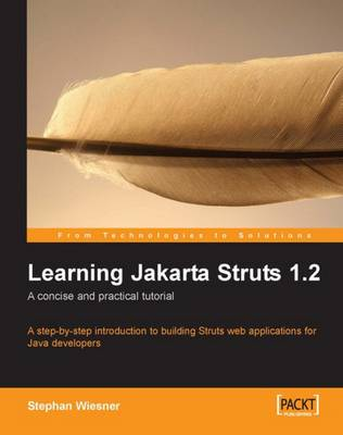 Learning Jakarta Struts 1.2: a concise and practical tutorial (Paperback)