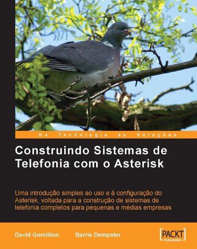 Construindo Sistemas De Telefonia Com O Asterisk (Portuguese) (Paperback)