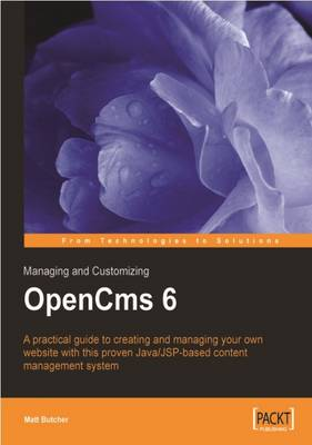 Managing and Customizing OpenCms 6 Websites: Java/JSP XML Content Management (Paperback)