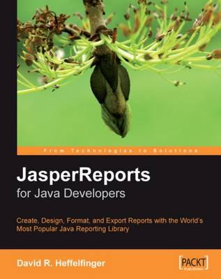 JasperReports for Java Developers (Paperback)