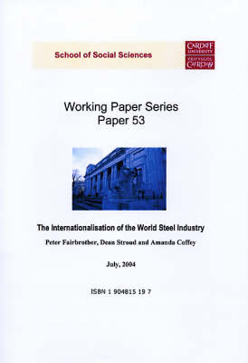 The Internationalisation of World Steel Industry - Working Paper Series No.53 (Paperback)