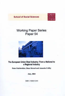 The European Union Steel Industry: From a National to a Regional Industry - Working Paper Series No.54 (Paperback)